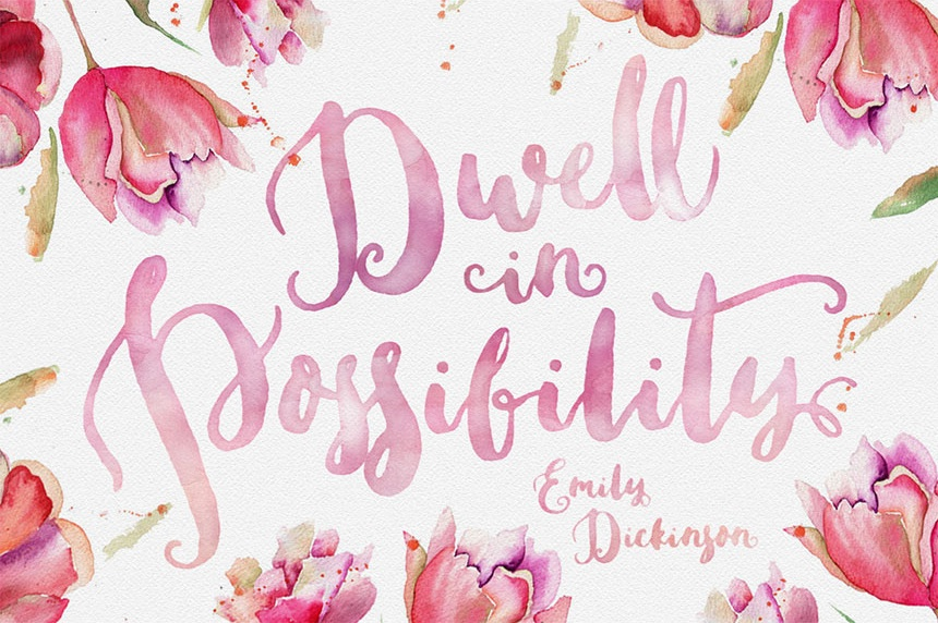 Dwell in the Possibilities / Emily Dickenson - Sweetgrass Hand Painted Typeface