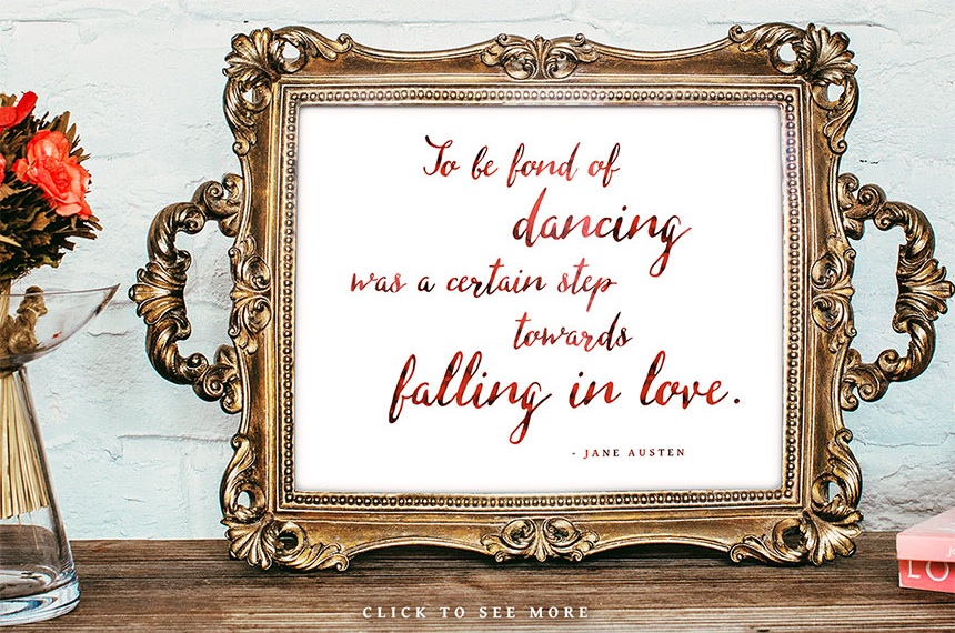 To be Fond of Dancing was a Certain Step Towards Falling in Love / Jane Austen - Missish Calligraphy Script Font