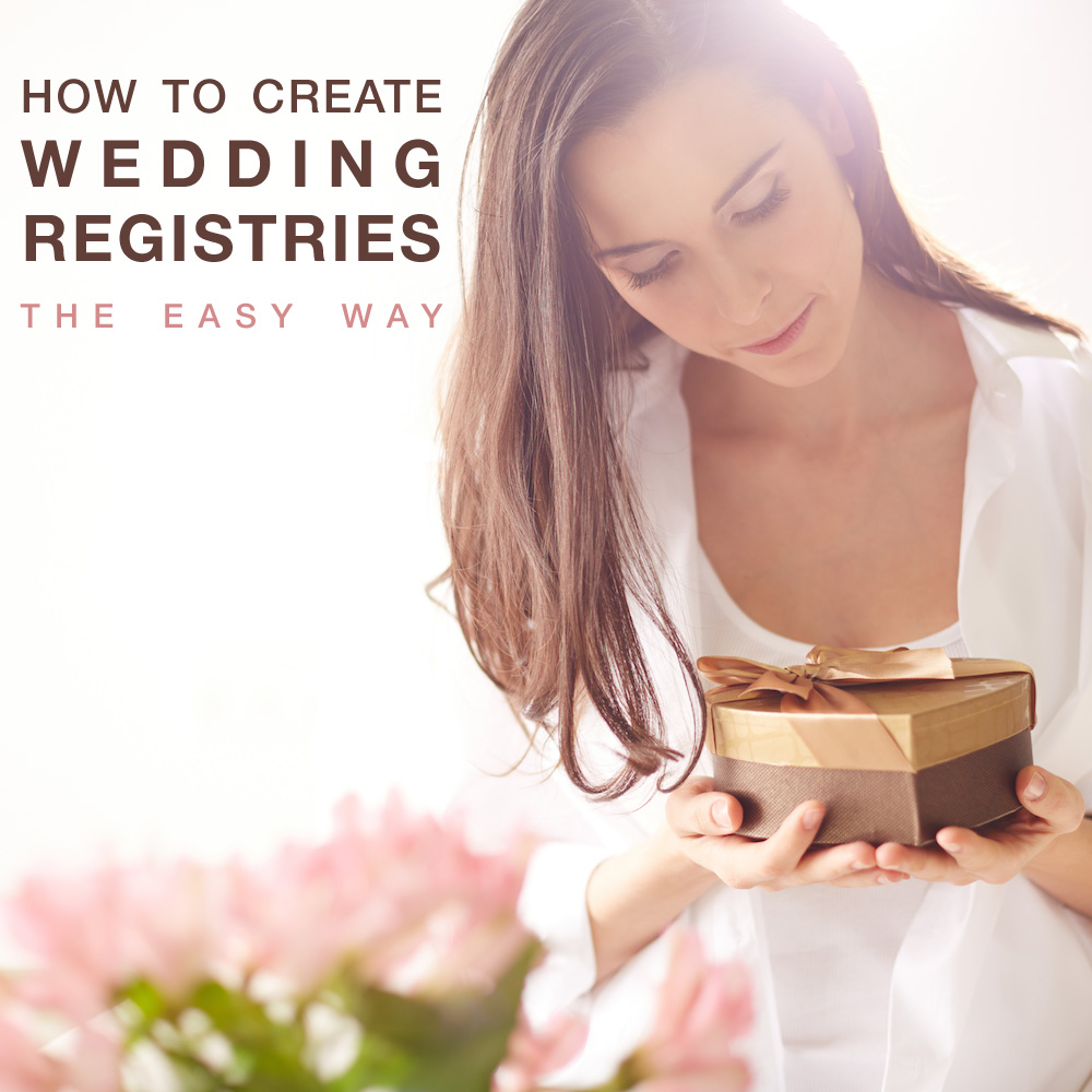 How to Create Wedding Registries . . . the Easy Way {click to find out the 3 secrets}