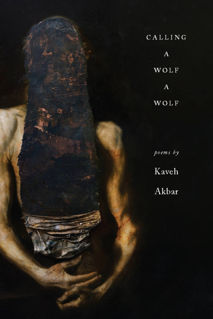 Click to purchase  Calling a Wolf a Wolf   by  Kaveh Akbar
