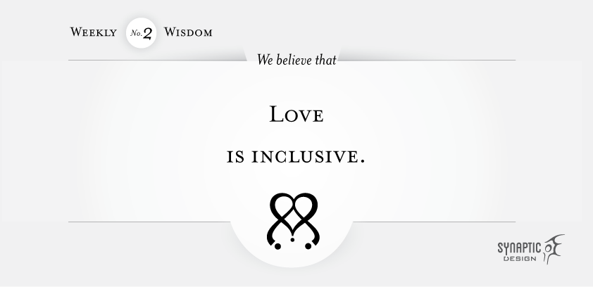 We believe that love is inclusive.