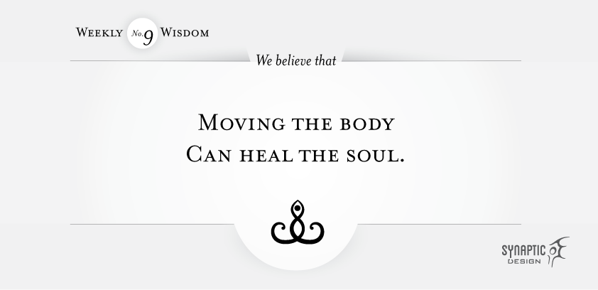 Moving the body can heal the soul