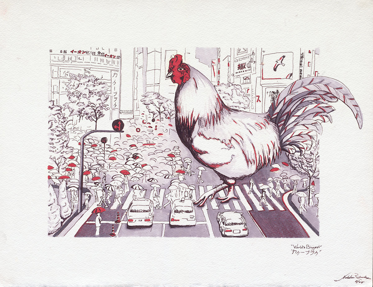 """World's Biggest  is about rooster crossing Shibuya square. Nothing more.    Ink on paper 17"""" x 13"""""""