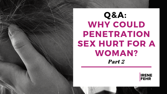 why-penetration-sex-hurt-woman.png