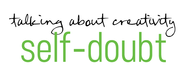 talking-about-creativity-self-doubt