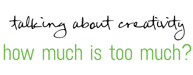 how much is too much - talking about creativity with Jen Cooper