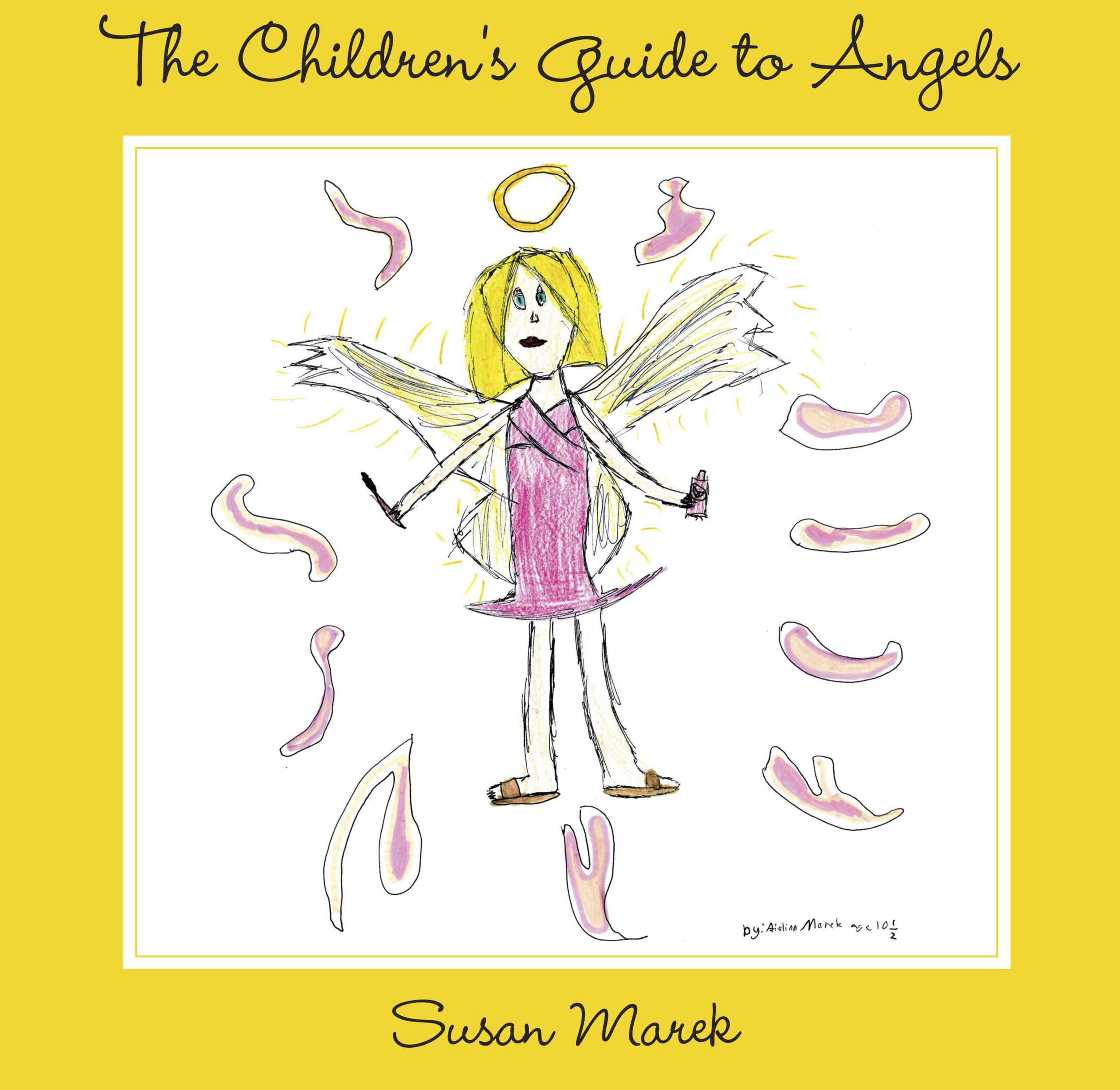 The Children's Guide to Angels - Available through Amazon.com, BarnesandNoble.com, and Powells.com. Also available for order from your favorite local bookseller.
