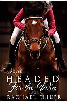 (1) Paperback: Headed for the Win by Rachael Eliker! - Nadia Wells has spent her life trying to convince her parents that horses are a necessity but despite her best efforts, they see them only as an extravagant luxury. After landing her dream job mucking stalls in exchange for riding lessons, a wealthy philanthropist recognizes Nadia's talent and decides to invest in her. Purchasing a mare nicknamed Winny, Nadia is sure she's bound for equestrian greatness but on the cusp of their most challenging three-day event yet, Winny bucks Nadia off in front of a crowd of her peers. Humiliated and fuming, Nadia makes a birthday wish… (click here for full description)