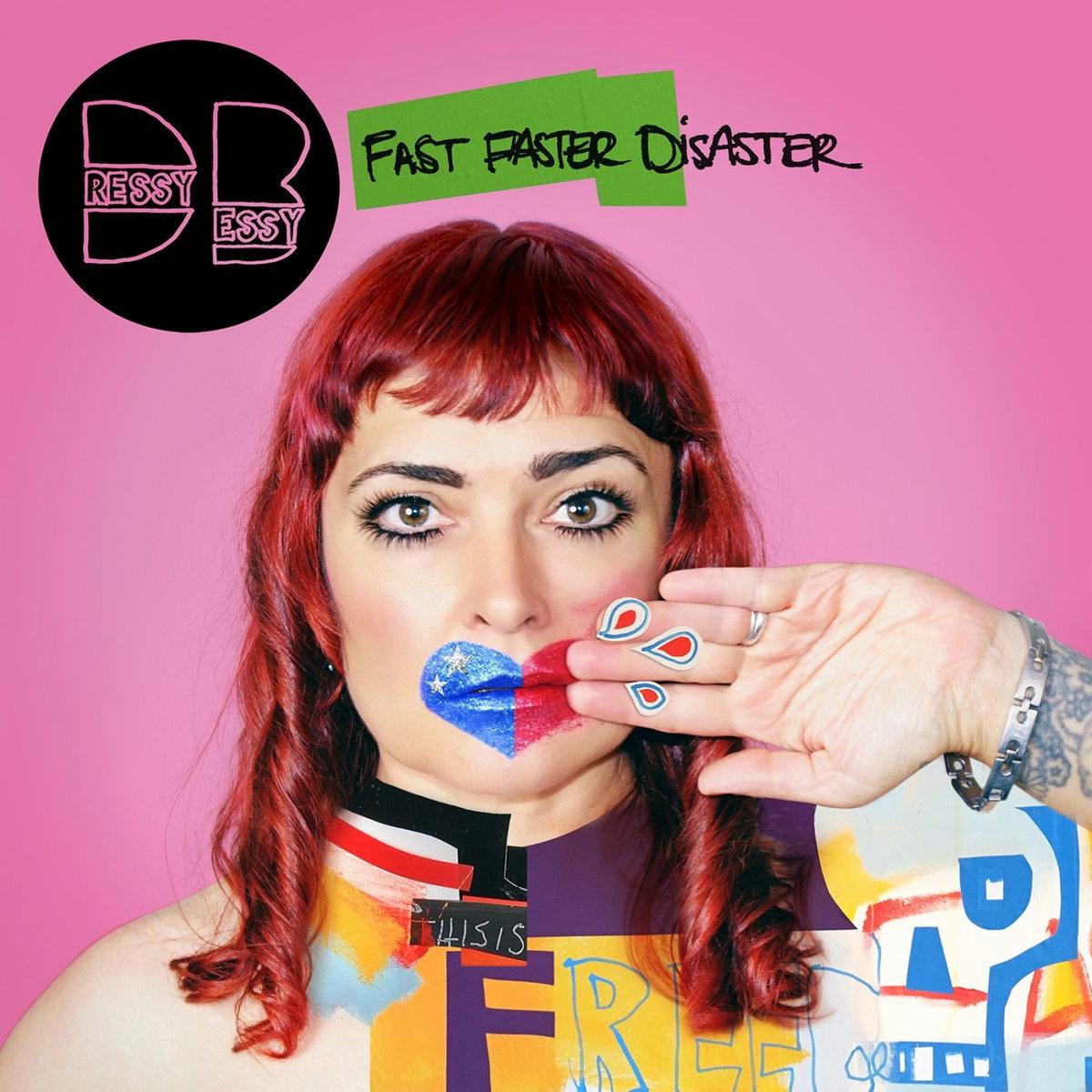 dressy bessy fast faster disaster [yep roc]