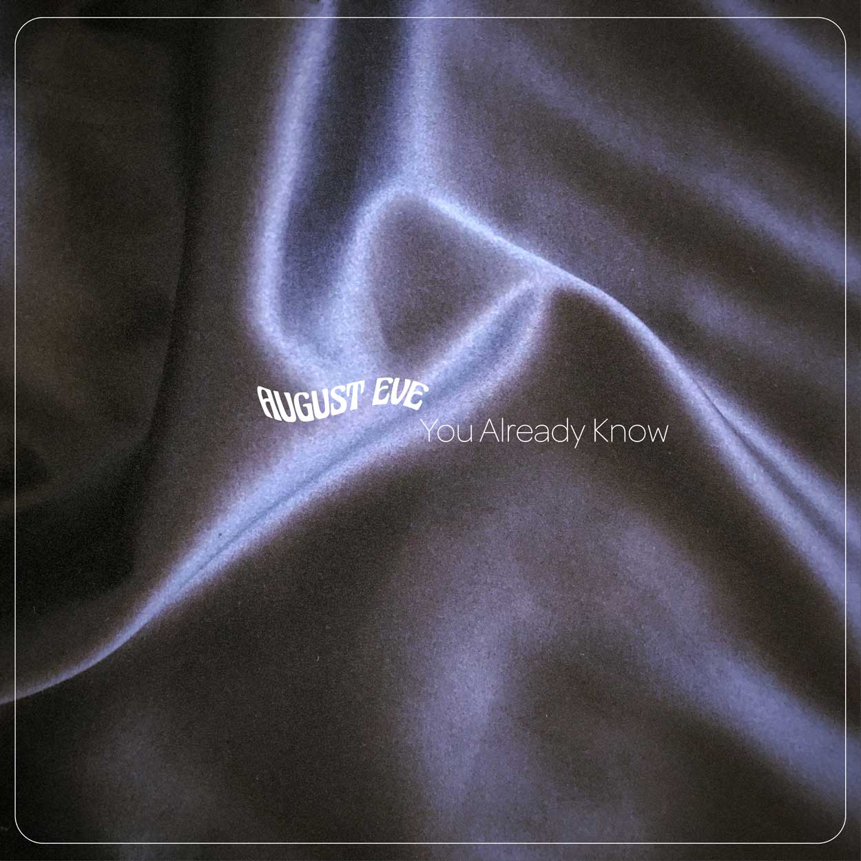 "AUGUST EVE ""KNOW BETTER"" B/W ""YOU ALREADY KNOW"" (SINGLE) [MAD DECENT]"
