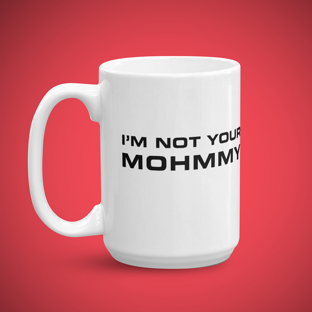 Funny Mugs For Mom - Mom Gifts - Made by MOHMMY