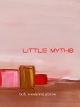 Little Myths - Beth   Woodcome Platow
