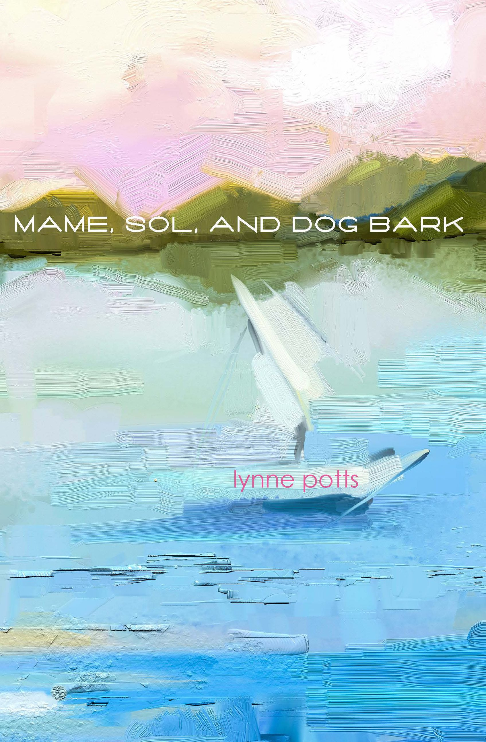Mame, Sol, and Dog Bark-- Lynne Potts