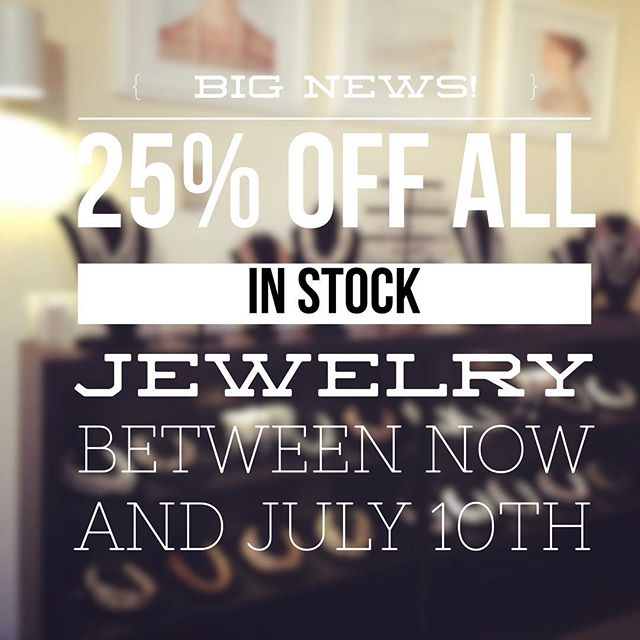 """If there is something that you have been """"wishin' and hopin' and thinkin' and prayin' plannin' and dreamin'"""" NOW is the time. 25% off every in stock item between now and July 10, 2018. (no exclusions. no sale extensions. in stock items ONLY)"""