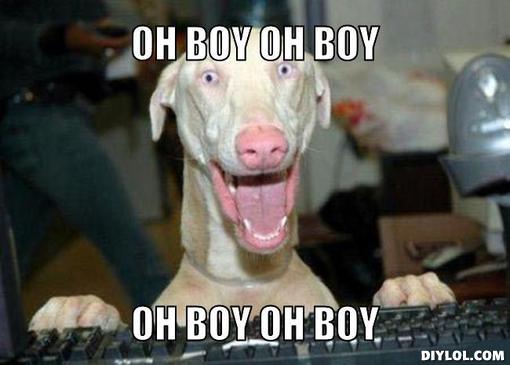 excited-dog-meme-generator-oh-boy-oh-boy-oh-boy-oh-boy-fa3a1f.jpg