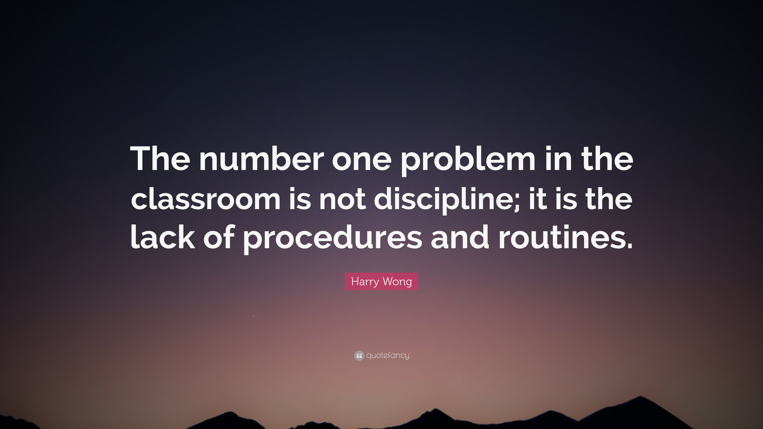 4490599-Harry-Wong-Quote-The-number-one-problem-in-the-classroom-is-not.jpg