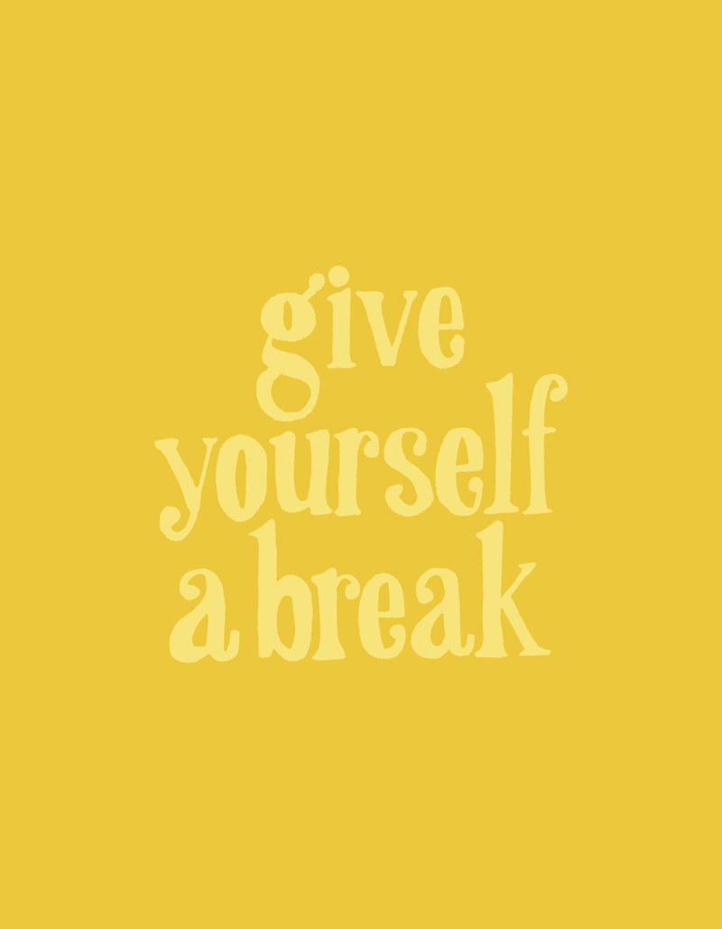 Give Yourself A Break | Julia Walck
