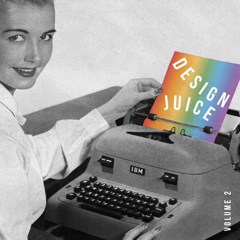 Design Juice Vol. 2 | Julia Walck