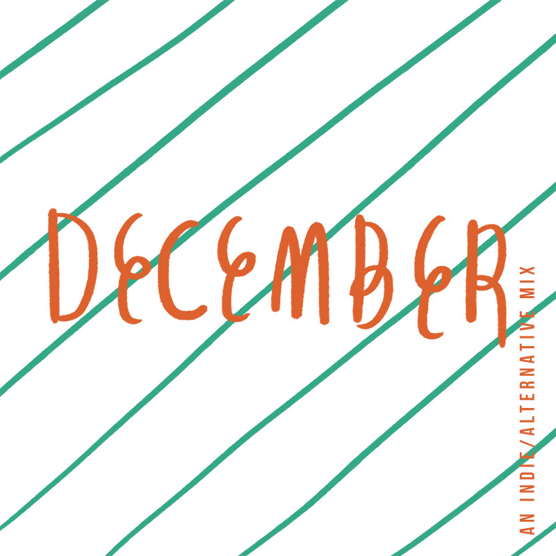 December '18 Playlist | Julia Walck