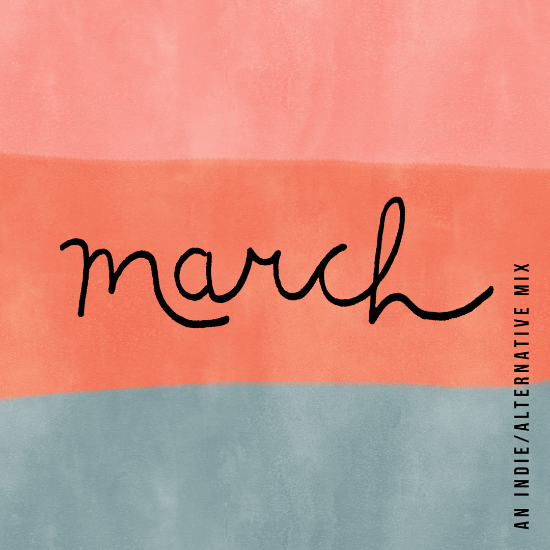 March '19 Playlist | Julia Walck