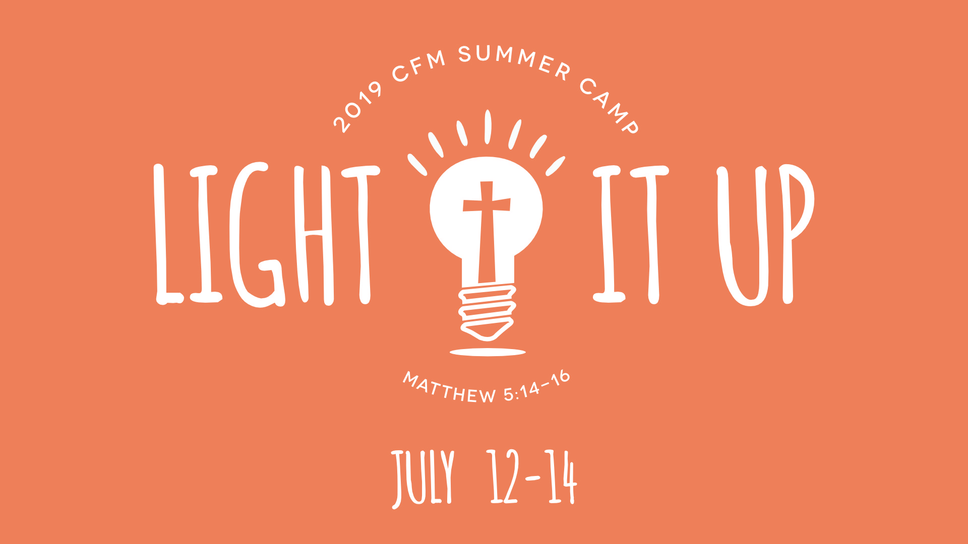 """Our 2019 theme is """"Light It Up"""" based on Matthew 5:14-16"""