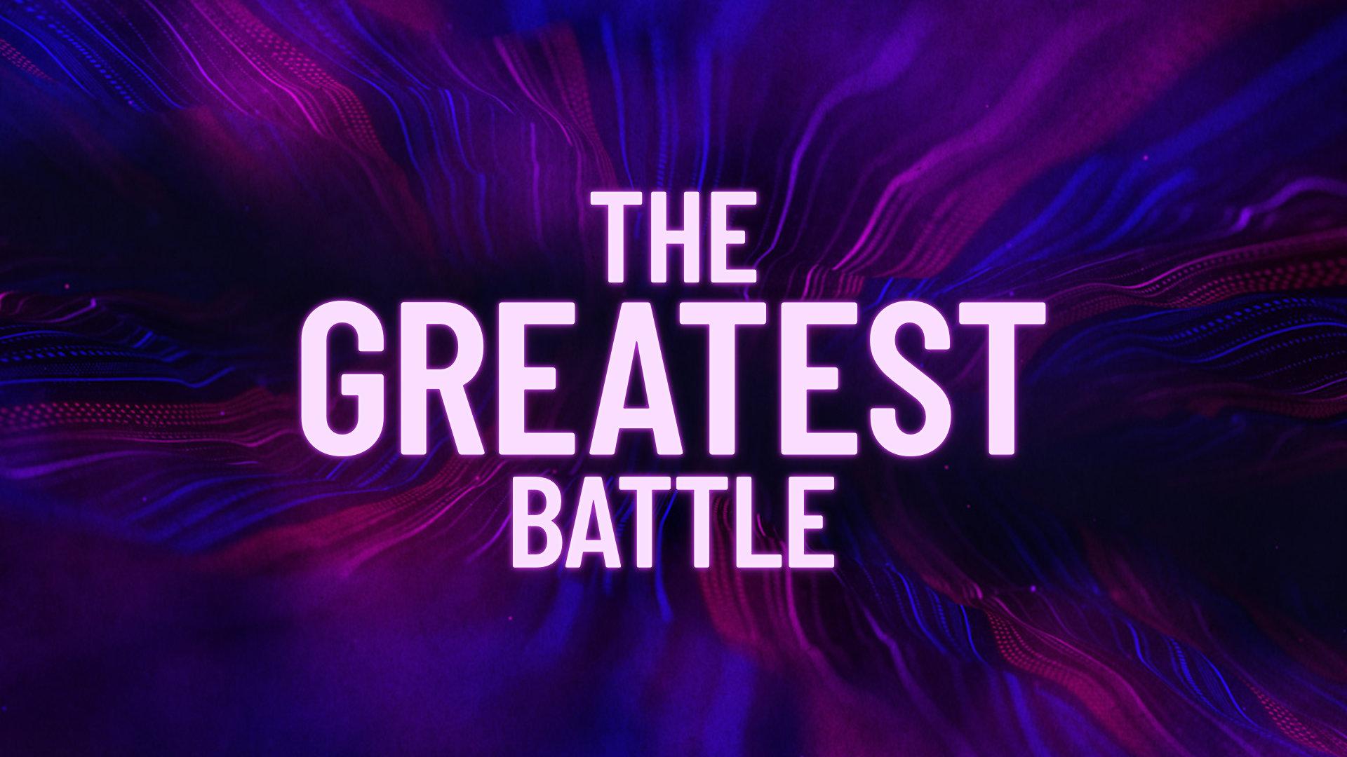 2019-04-21 The Greatest Battle.jpg