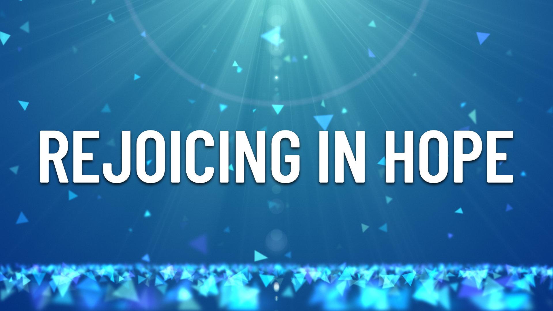 2019-05-12 Rejoicing In Hope.jpg