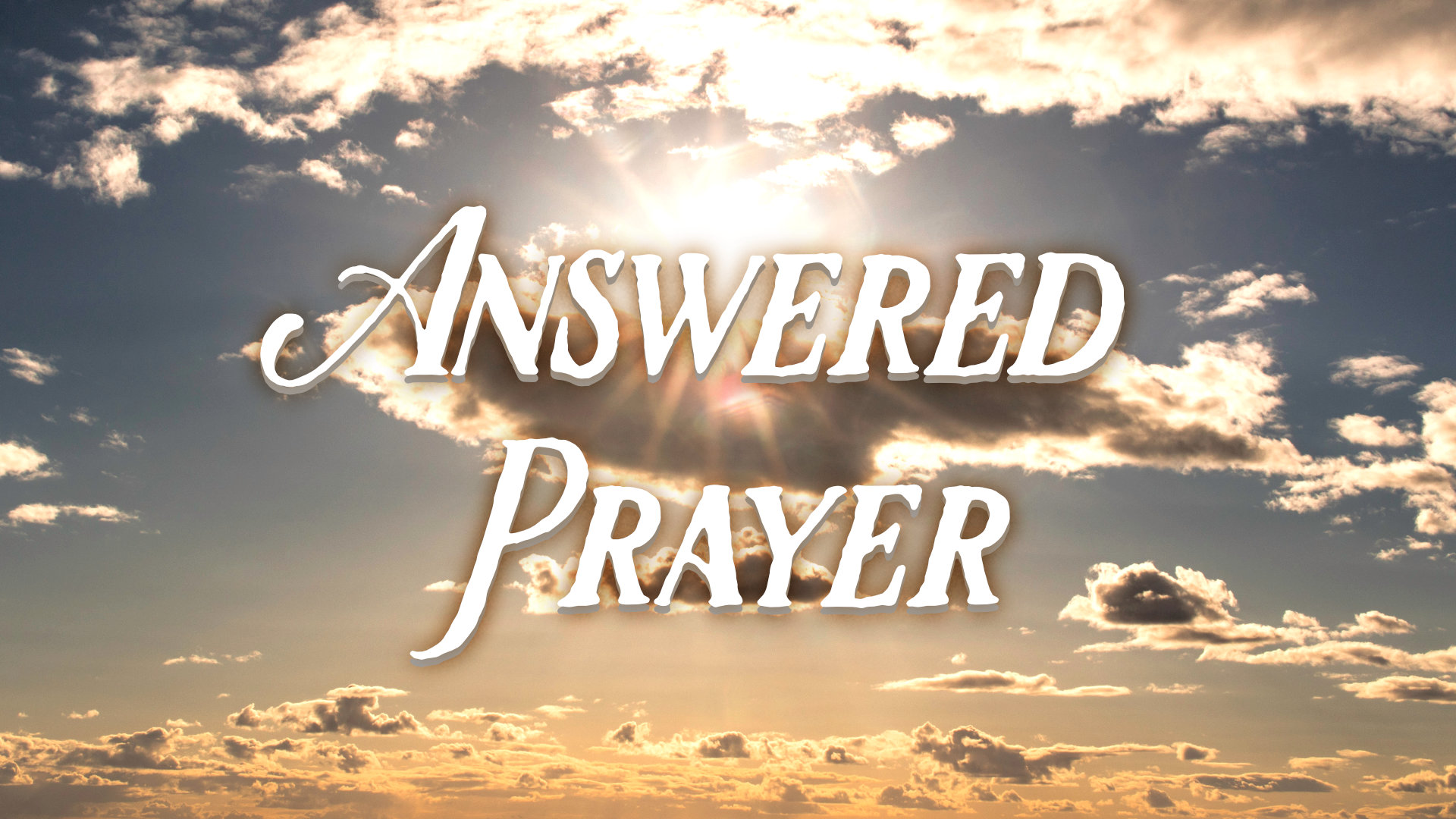 2019-05-19 Answered Prayer.jpg