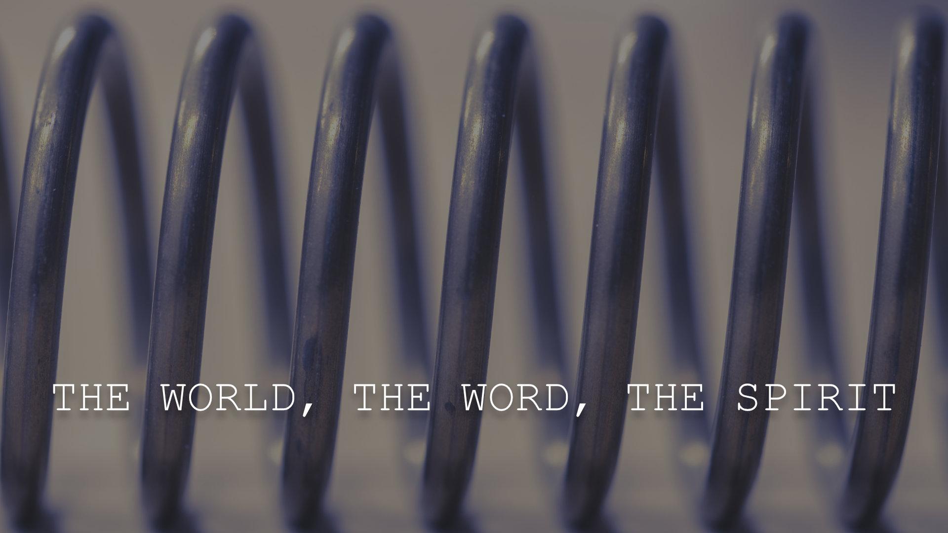 2019-06-09 The World The Word The Spirit.jpg