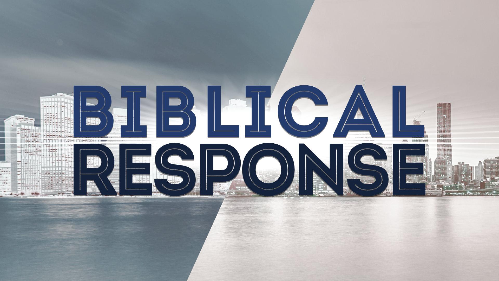 2019-06-16 Biblical Response.jpg