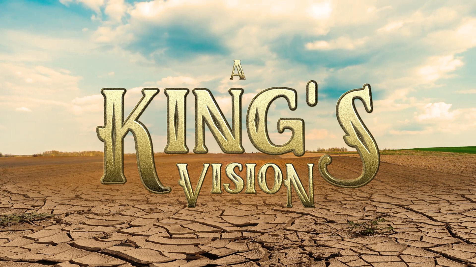 2019-06-23 A Kings Vision.jpg