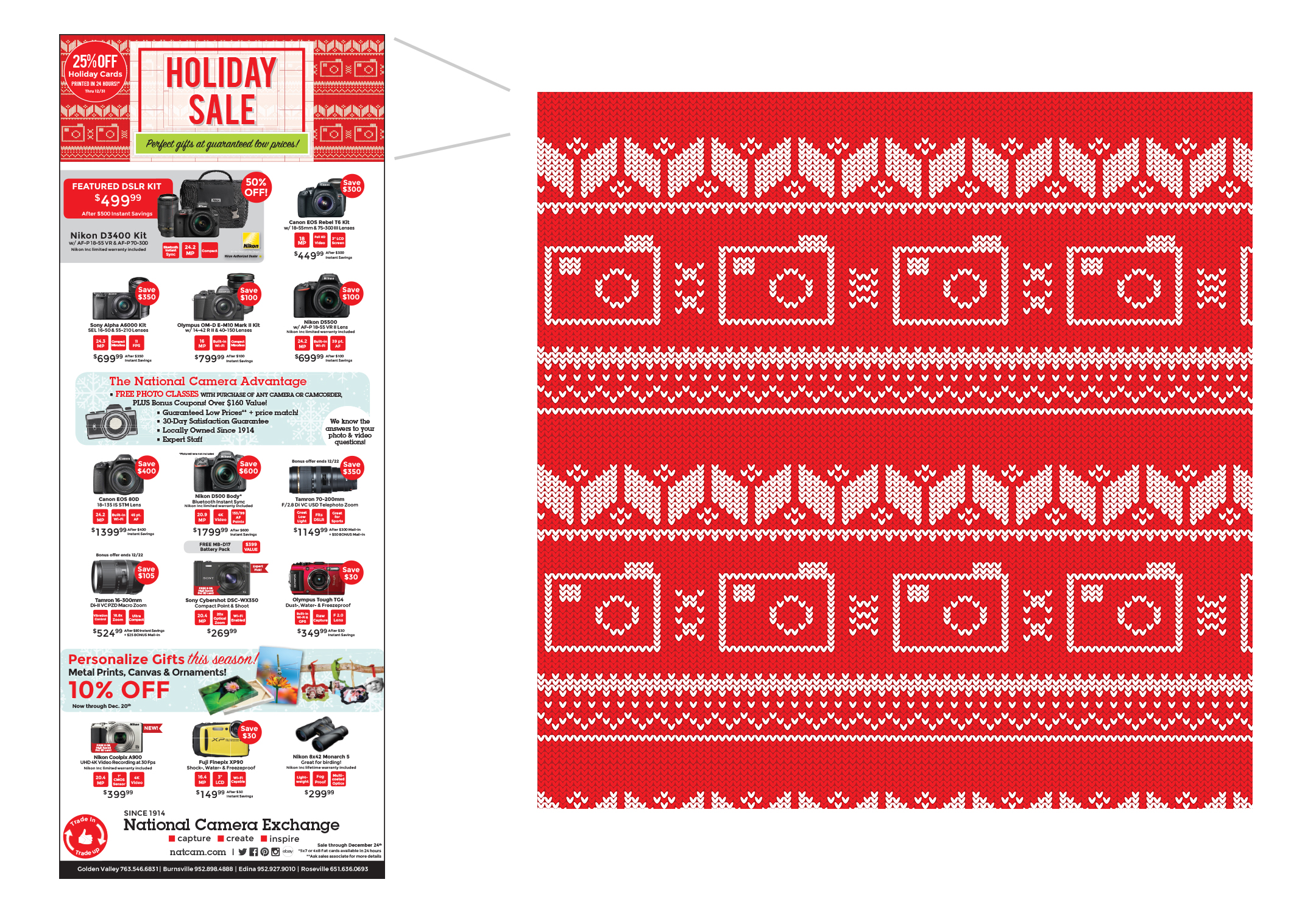 PRINT - National Camera's Holiday Sale look focused on a bright, custom designed sweater pattern. The goal of the campaign was to attract a younger target audienceand the design had to be versatile for both web & print. This concept shows the monthly print ad placed in the Star Tribune & Pioneer Press.
