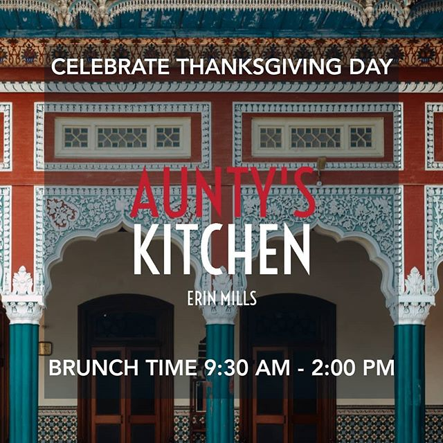 Celebrate your Thanksgiving Day with a delicious Brunch at our Erin Mills Parkway, Mississauga location! 📍6039 Erin Mills Pkwy, Mississauga, ON  Brunch time from 9:30 AM - 2 PM  #AuntysKitchen