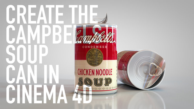 HOW TO MAKE A SOUP CAN IN CINEMA 4D — Sean Dove