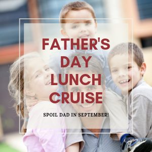 TREAT YOUr DAD TO A LEISURELY CRUISE ALONG THE NEPEAN RIVER WHILST ENJOYING A 2 COURSE MEAL WITH FAMILY AND FRIENDS