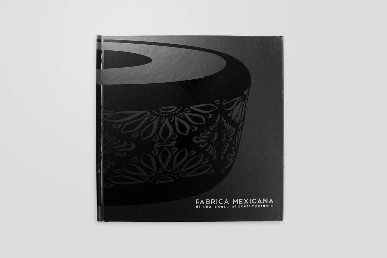LIBRO | FÁBRICA MEXICANA: diseño industrial contemporáneo  | Autor: Luis Miguel Leon, Graciela Kasep y Abel Matus. | Editorial: Museo de Arte Moderno | México | 2012