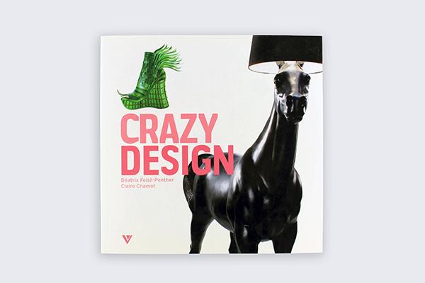 LIBRO | Crazy Design  | Autor: Claire Chamot | Editor: Gründ | Paris | 28 / 2009