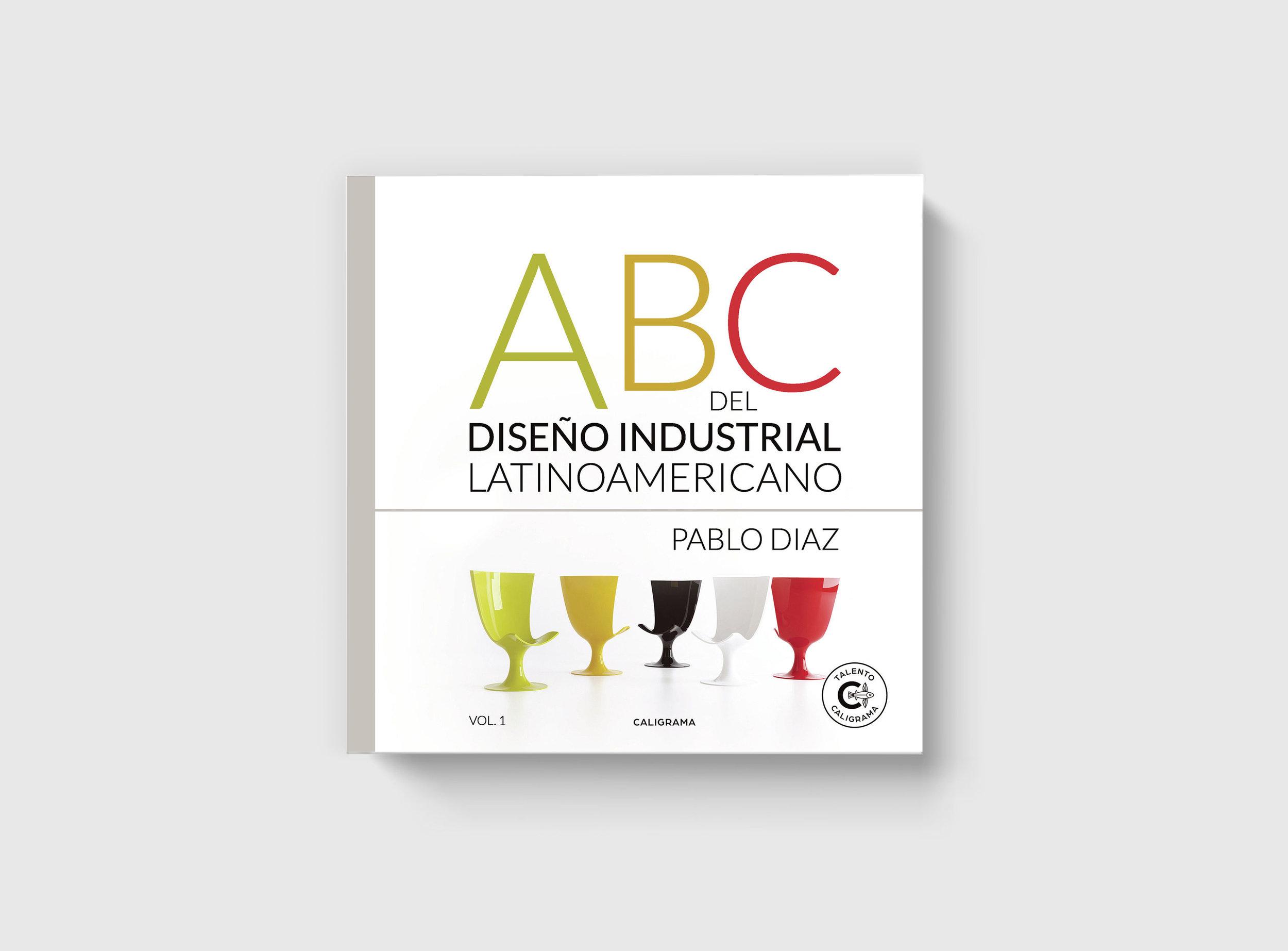 LIBRO  | ABC del Diseño Industrial Latinoamericano | Autor: Pablo Díaz | Editorial: Caligrama | 2019