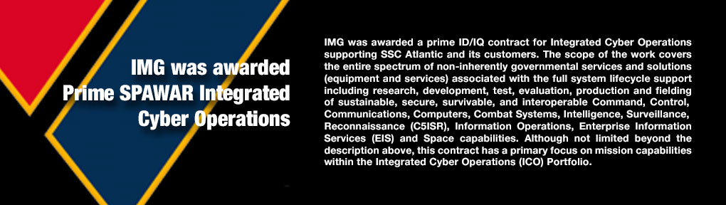 IMG was awarded  Prime SPAWAR Integrated  Cyber Operations