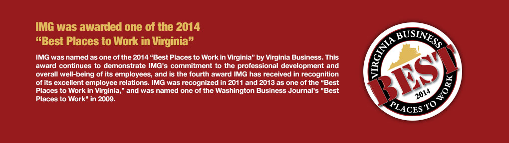"IMG was awarded one of the 2014 ""Best Places to Work in Virginia"""