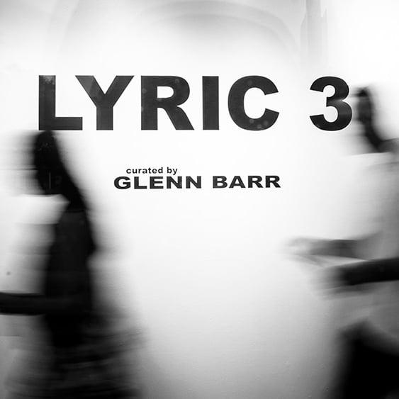 """Lyric III"" Curated by Glenn Barr"
