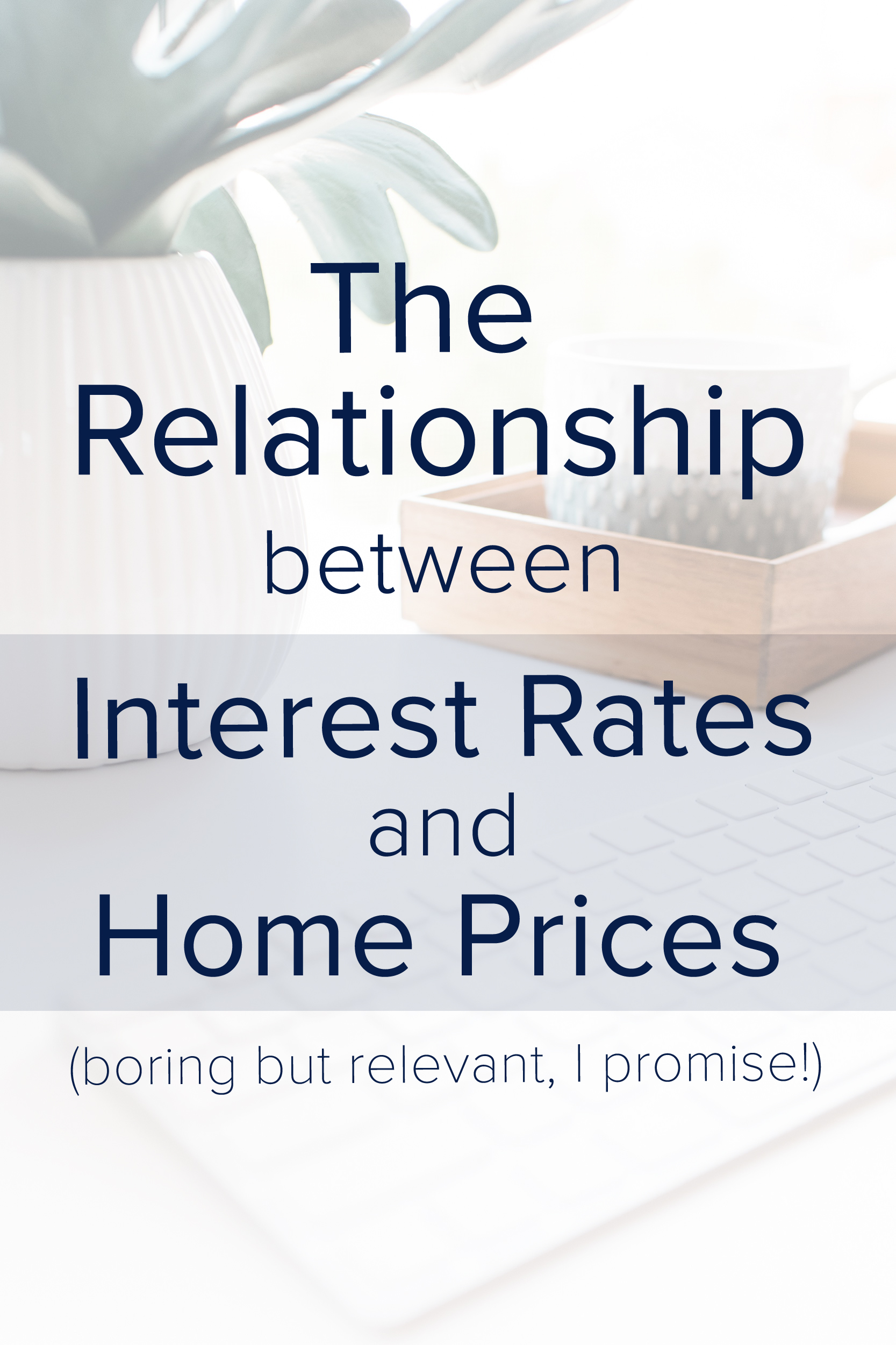 the-relationship-between-interest-rates-and-home-prices