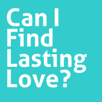 Can I find lasting love?