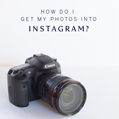 How do I get my photos into Instagram