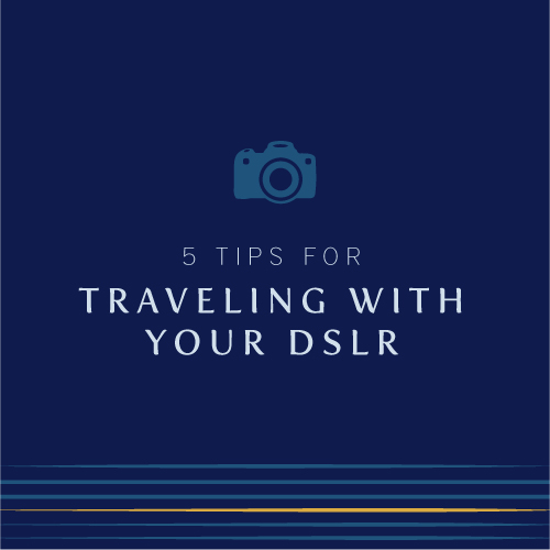 traveling with your dslr