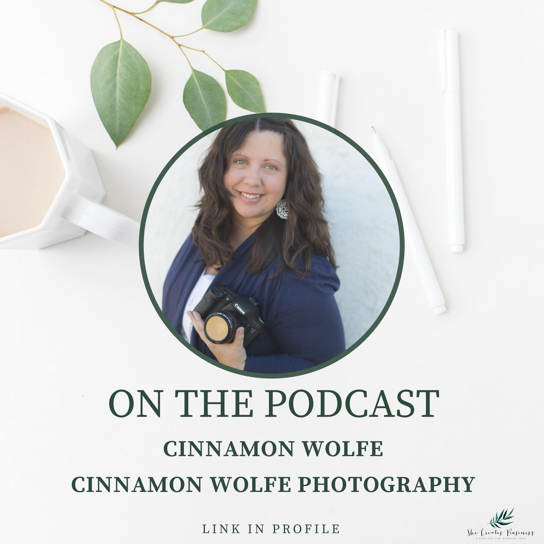 She Creates Business Podcast | Cinnamon Wolfe Photography