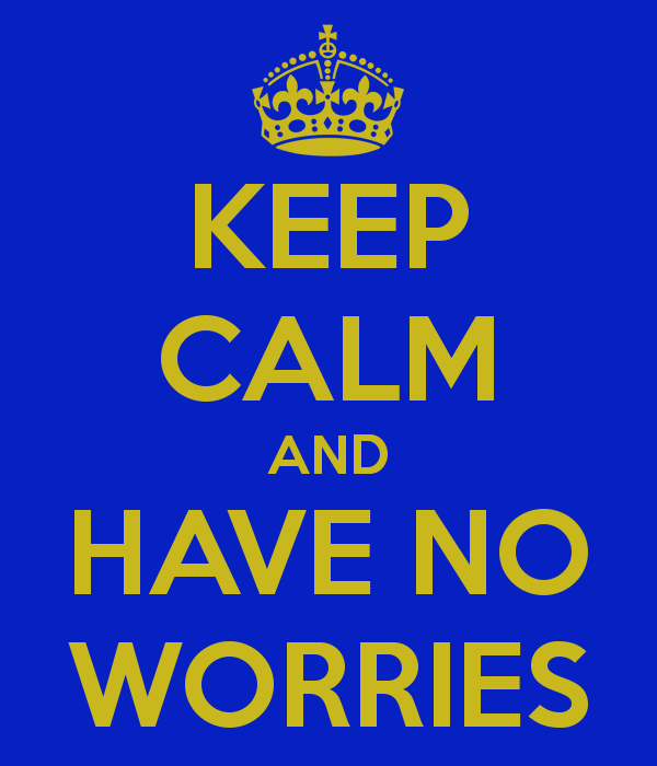 keep-calm-and-have-no-worries-2.png