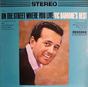 """It was Vic Damone's popular Columbia Recording that introduced """"On The Street Where You Live""""to the broader public in 1956"""