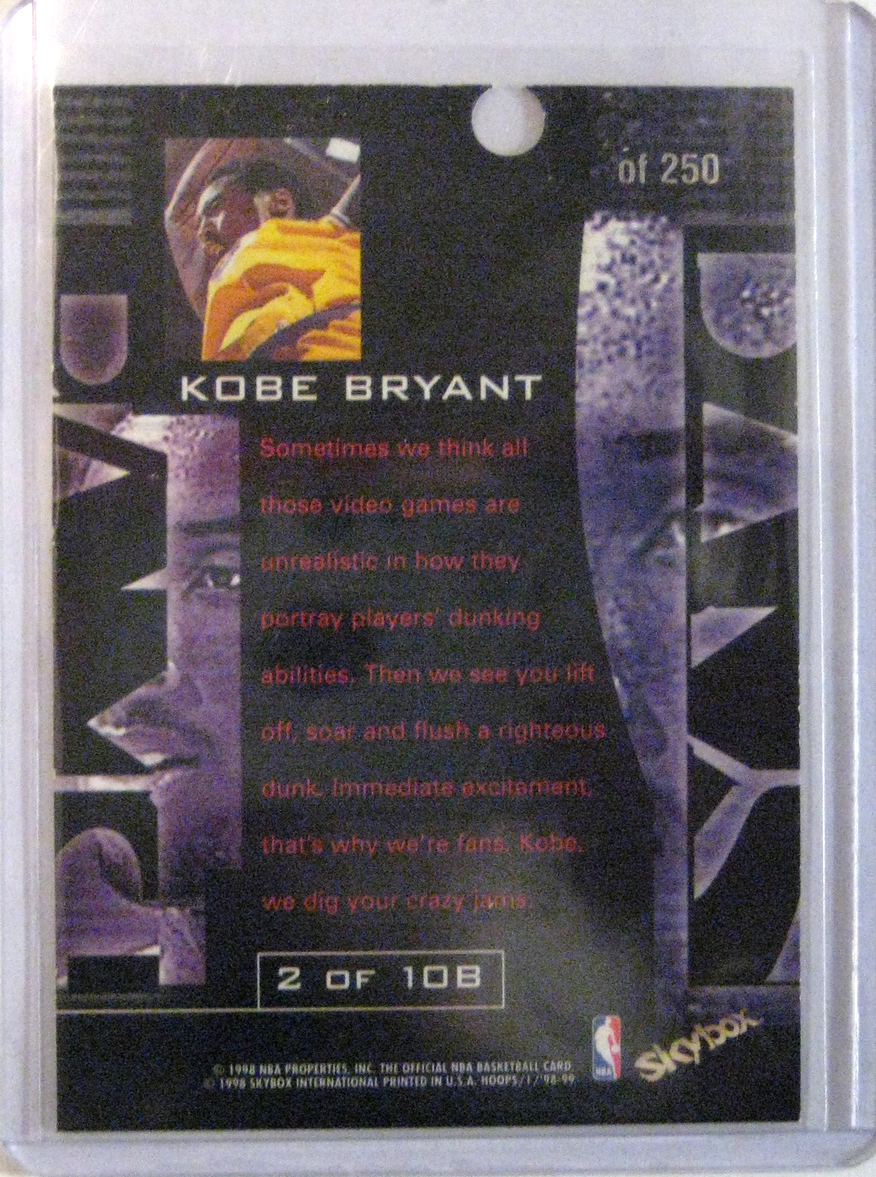 """1998-99 NBA Hoops Bams Proof Kobe Bryant Reverse: See where it says, """"of 250""""? If this were a regular card, it would say, """"7 of 250"""" or """"183 of 250"""", etc. However, you can see that no number is printed before the """"of"""". That is because this card is a """"proof"""", printed to make sure that the machine is producing the cards correctly. Then a hole is punched in it to make sure that this is not confused for one of the actual set of 250 cards. That means that this card is literally, truly one of a kind. With the book value of a properly printed card at $350, I'd value this card much much higher. It's literally the only one in existence."""