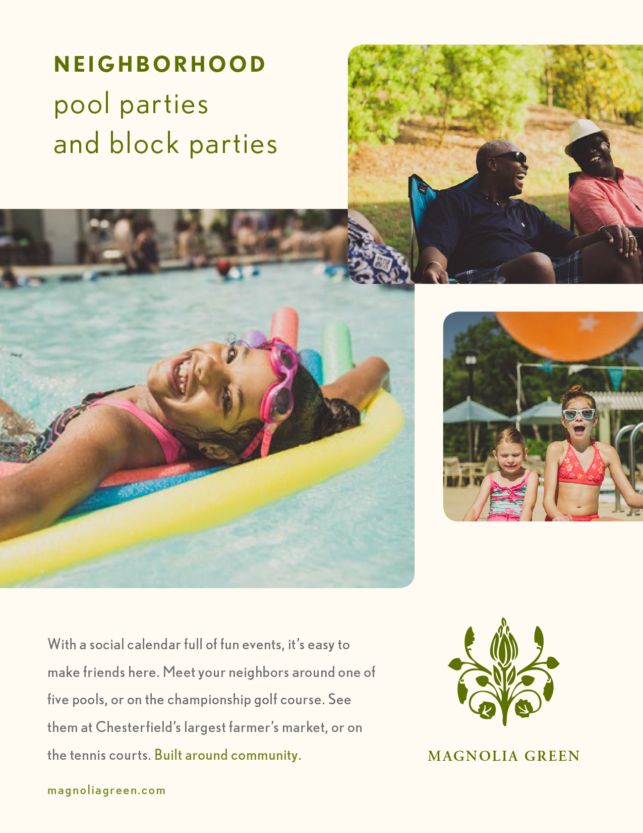 Neighborhood pool parties and block parties - With a social calendar full of fun events, it's easy to make friends here. Meet your neighbors around one of five pools, or on the championship golf course. See them at Chesterfield's largest farmer's market, or on the tennis courts. Built around community.